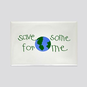 Save some planet for me Rectangle Magnet