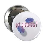 "got platelets? 2.25"" Button (100 pack)"