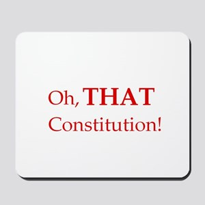 Oh, THAT Constitution! Mousepad