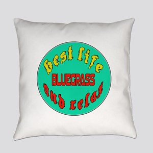 Best life Bluegrass and relax Everyday Pillow