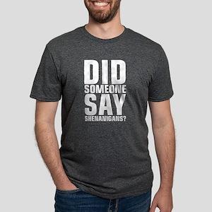 Did Someone Say Shenanigans Saint Patricks T-Shirt