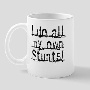 I do all my own Stunts! Mug