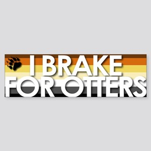 I Brake for Otters Bumper Sticker