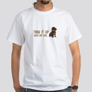 """TAKE IT UP WITH MY DOG"" with Puppy White T-Shirt"