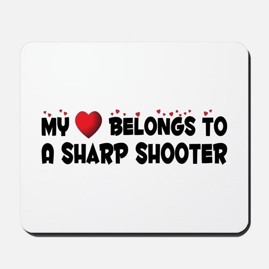 Belongs To A Sharp Shooter Mousepad