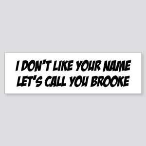 """Let's Call You Brooke"" Bumper Sticker"