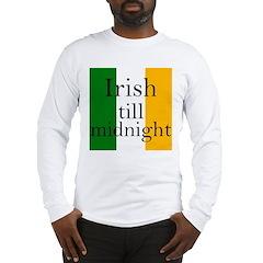 Irish Till Midnight Long Sleeve T-Shirt