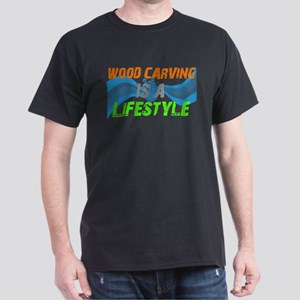 Wood carving is a lifestyle Dark T-Shirt