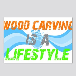 Wood carving is a lifestyle Postcards (Package of