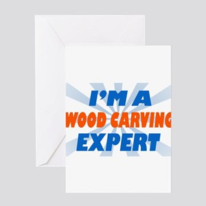 im a wood carving expert Greeting Card