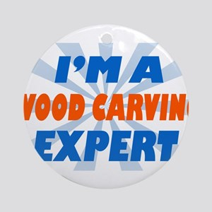im a wood carving expert Ornament (Round)