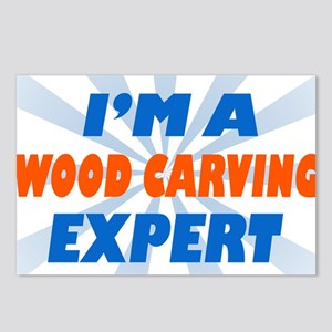 im a wood carving expert Postcards (Package of 8)