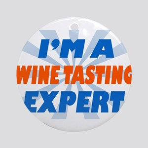 im a winetasting expert Ornament (Round)