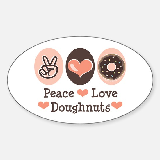 Peace Love Doughnuts Donut Oval Decal