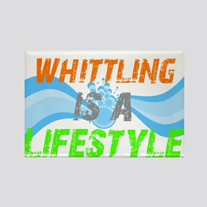 Whittling is a lifestyle Rectangle Magnet