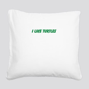 I Like Turtles Square Canvas Pillow