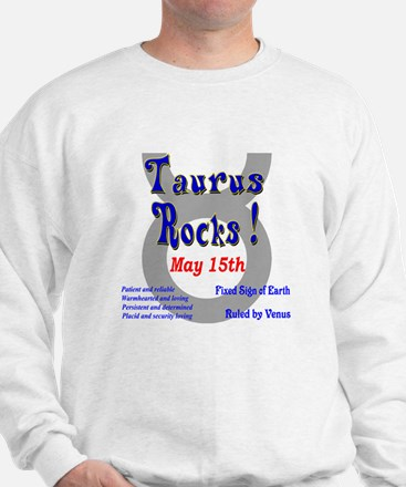 Taurus May 15th Sweatshirt