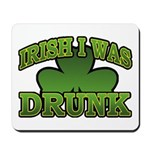Irish I Was Drunk Shamrock Mousepad