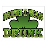 Irish I Was Drunk Shamrock Small Poster