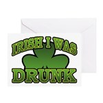 Irish I Was Drunk Shamrock Greeting Card