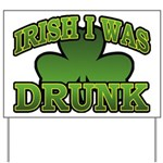 Irish I Was Drunk Shamrock Yard Sign