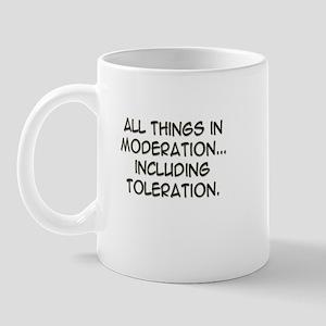 """Toleration, In Moderation"" Mug"
