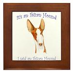 Its an Ibizan Hound Framed Tile