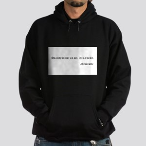 Quality is not an act, it is a habit. - Sweatshirt
