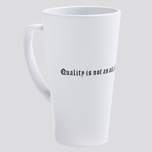 Quality is not an act, it is a hab 17 oz Latte Mug