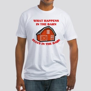 What Happens In The Barn... Fitted T-Shirt