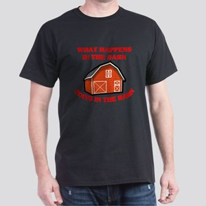 What Happens In The Barn... Dark T-Shirt