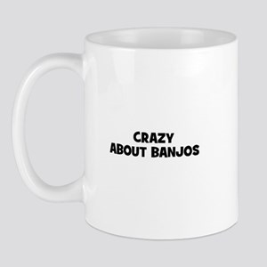 crazy about Banjos Mug
