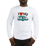 I Love My Trailer Long Sleeve T-Shirt