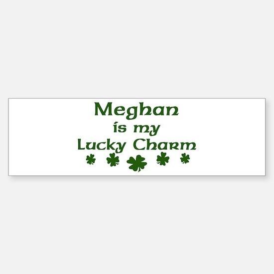 Meghan - lucky charm Bumper Bumper Bumper Sticker