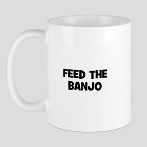 feed the Banjo Mug