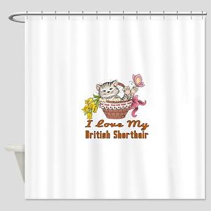 I Love My British Shorthair Designs Shower Curtain