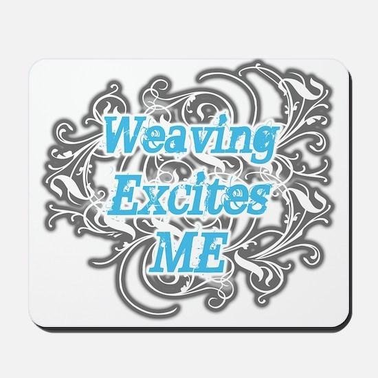 Weaving Excites me Mousepad