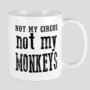 Not My Circus Not My Monkeys Mugs