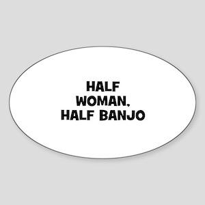 half woman, half Banjo Oval Sticker