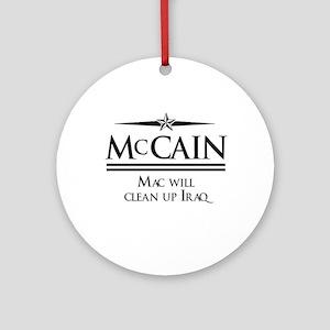 McCain / Mac will clean up Iraq Ornament (Round)