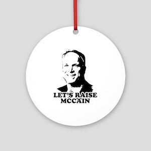 Let's raise McCain Ornament (Round)