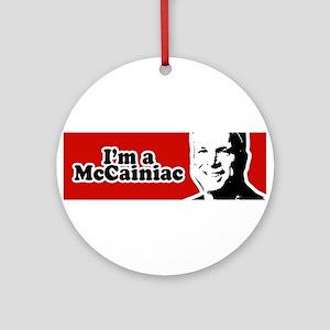 I'm a McCainiac Ornament (Round)