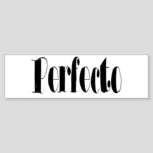 Perfecto Bumper Sticker