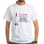 I Love Black Powder White T-Shirt