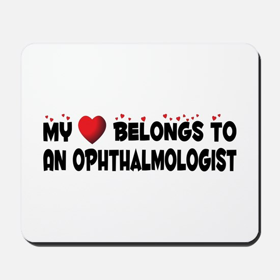 Belongs To An Ophthalmologist Mousepad