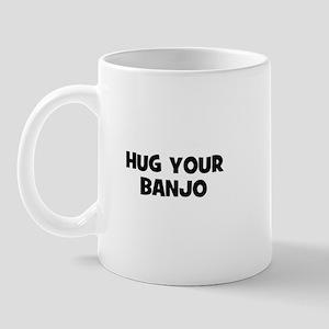 hug your Banjo Mug
