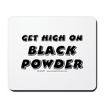 Get high on Black Powder Mousepad