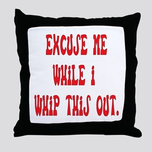 Whip this out Throw Pillow