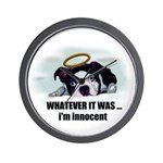 WHATEVER IT WAS -IM INNOCENT Wall Clock