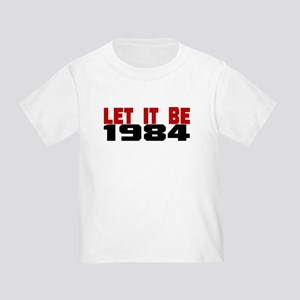 LET IT BE 1984 Toddler T-Shirt